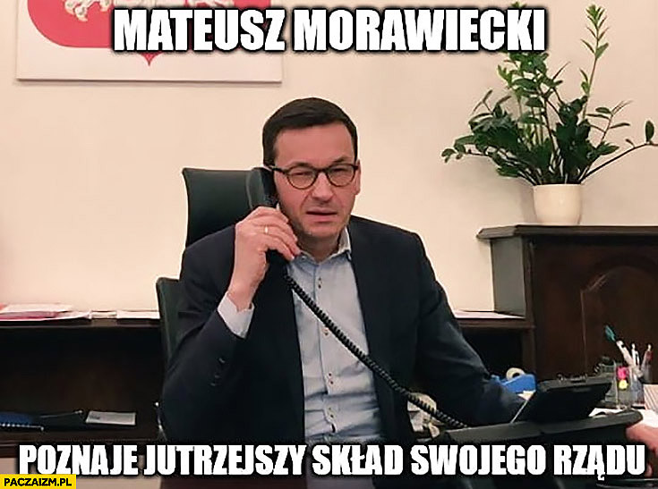 C:\Users\Piotr\Pictures\Saved Pictures\Morawiecki rząd.jpg
